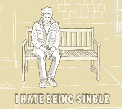 I Hate Being Single – You Don't Have To Be!
